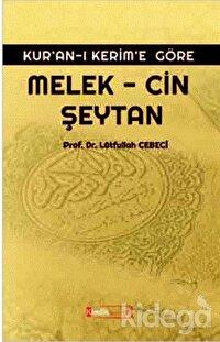 Kur'an-ı Kerim'e Göre: Melek - Cin Şeytan
