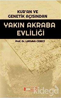 Kur'an ve Genetik Açısından Yakın Akraba Evliliği