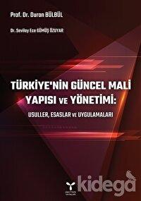 Türkiye'nin Güncel Mali Yapısı ve Yönetimi: Usuller, Esaslar ve Uygulamaları