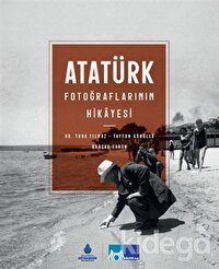 Atatürk Fotoğraflarının Hikayesi (Ciltli)