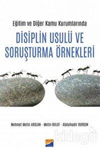 Eğitim ve Diğer Kamu Kurumlarında Disiplin Usulü ve Soruşturma Örnekleri