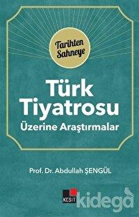 Türk Tiyatrosu Üzerine Araştırmalar