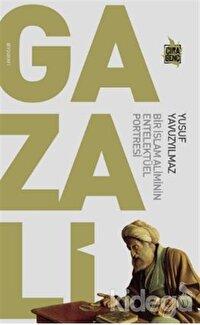 Gazali - Bir İslam Aliminin Entelektüel Portresi