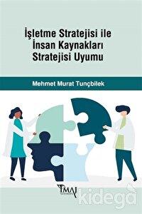 İşletme Stratejisi ile İnsan Kaynakları Stratejisi Uyumu