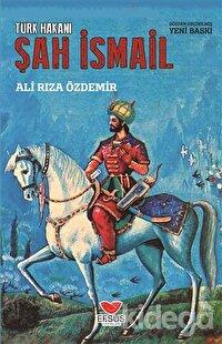 Türk Hakanı Şah İsmail