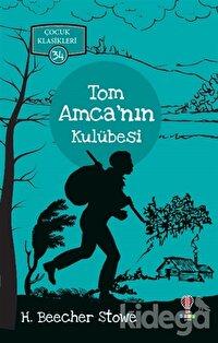 Tom Amca'nın Kulübesi - Çocuk Klasikleri 34