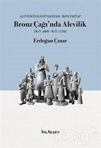 Bronz Çağı'nda Alevilik (M.Ö.4000-M.Ö.1750)