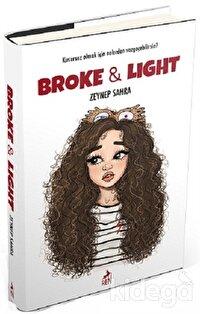 Broke and Light