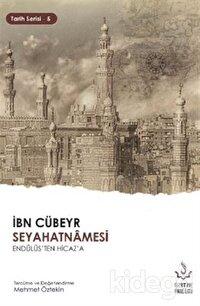 İbn Cübeyr Seyahatnamesi Endülüs'ten Hicaz'a