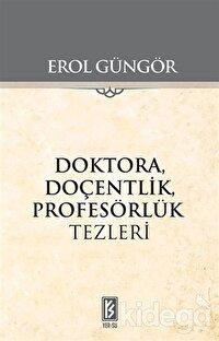 Doktora Doçentlik Profesörlük Tezleri