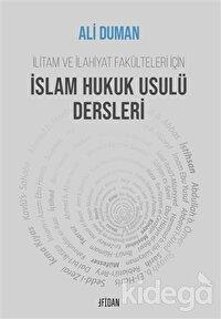 İlitam ve İlahiyat Fakülteleri İçin İslam Hukuk Usulü Dersleri