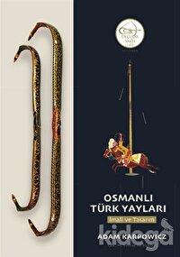 Osmanlı Türk Yayları: İmali ve Tasarım