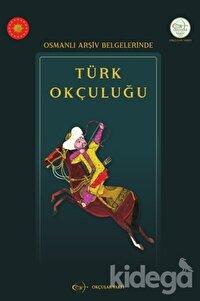 Osmanlı Arşiv Belgelerinde Türk Okçuluğu