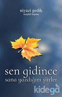 Sen Gidince