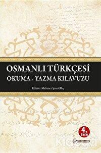 Osmanlı Türkçesi Okuma - Yazma Kılavuzu
