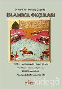 Osmanlı'nın Yükseliş Çağında İslambol Okçuları