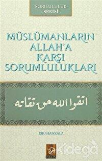 Müslümanların Allah'a Karşı Sorumlulukları