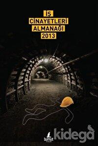 İş Cinayetleri Almanağı 2013