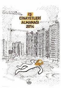 İş Cinayetleri Almanağı 2014