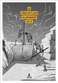 İş Cinayetleri Almanağı 2019