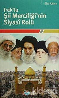Irak'ta Şii Merciliği'nin Siyasi Rolü