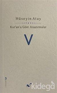 Kur'an'a Göre Araştırmalar 5