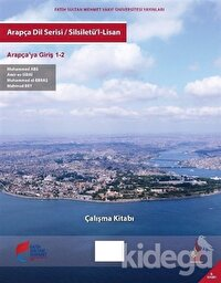 Arapça Dil Serisi / Silsiletü'l-Lisan - Arapçaya Giriş 1-2 Çalışma Kitabı