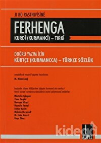 Ferhenga Kurdi (Kurmanci)-Tirki / Doğru Yazım İçin Kürtçe (Kurmanca) - Türkçe Sözlük