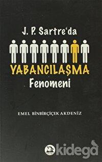 J. P. Sartre'da Yabancılaşma Fenomeni