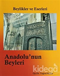 Beylikler ve Eserleri - Anadolu'nun Beyleri