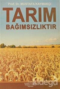 Tarım Bağımsızlıktır