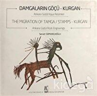 Damgaların Göçü: Kurgan -  The Migration of Tamca / Stamps: Kurgan