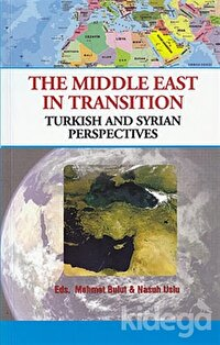 The Middle East İn Transition / Turkish and Syrian Perspectives