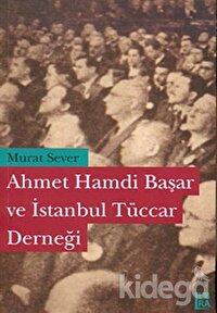Ahmet Hamdi Başar ve İstanbul Tüccar Derneği