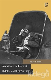 Insanity in The Reign of Abdülhamid 2 (1876-1909)