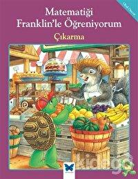 Matematiği Franklin'le Öğreniyorum: Çıkarma