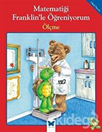 Matematiği Franklin'le Öğreniyorum: Ölçme