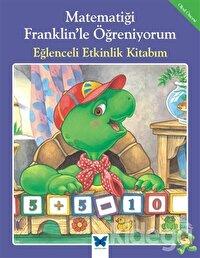 Matematiği Franklin'le Öğreniyorum: Eğlenceli Etkinlik Kitabım