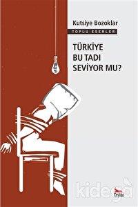 Türkiye Bu Tadı Seviyor mu?