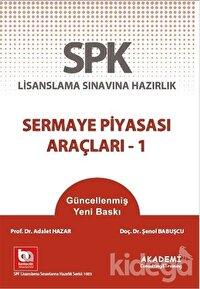 SPK Lisanslama Sınavlarına Hazırlık - Sermaye Piyasası Araçları 1