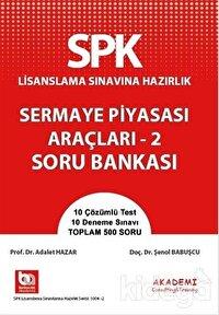 SPK Lisanslama Sınavına Hazırlık Sermaye Piyasası Araçları - 2 Soru Bankası