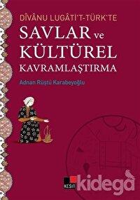 Divanu Lugati't-Türk'te Savlar ve Kültürel Kavramlaştırma