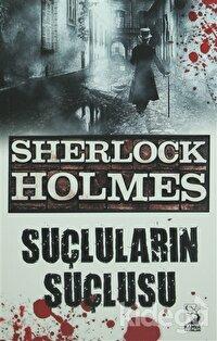 Sherlock Holmes : Suçluların Suçlusu