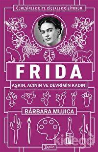 Frida: Aşkın Acının ve Devrimin Kadını