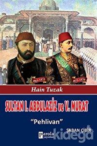 Sultan 1. Abdülaziz ve 5. Murat