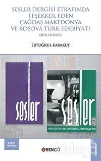 Sesler Dergisi Etrafında Teşekkül Eden Çağdaş Makedonya ve Kosova Türk Edebiyatı