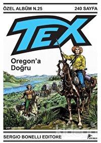 Tex Özel Albüm 25 : Oregon'a Doğru