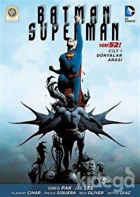 Batman / Süperman Cilt 1 : Dünyalar Arası