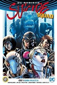 Suicide Squad Cilt 1: Kara Mahzen ( DC Rebirth )