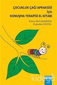 Çocukluk Çağı Apraksisi İçin Konuşma Terapisi El  Kitabı